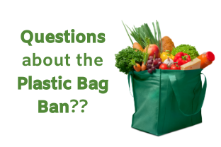Questions About the Plastic Bag Ban__